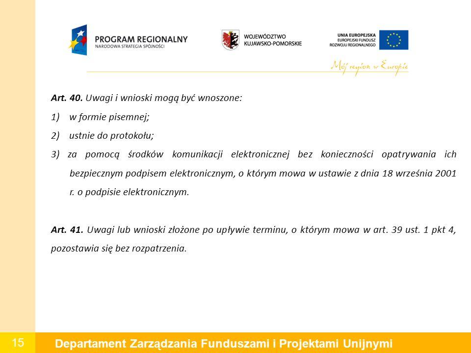 15 Departament Zarządzania Funduszami i Projektami Unijnymi Art.