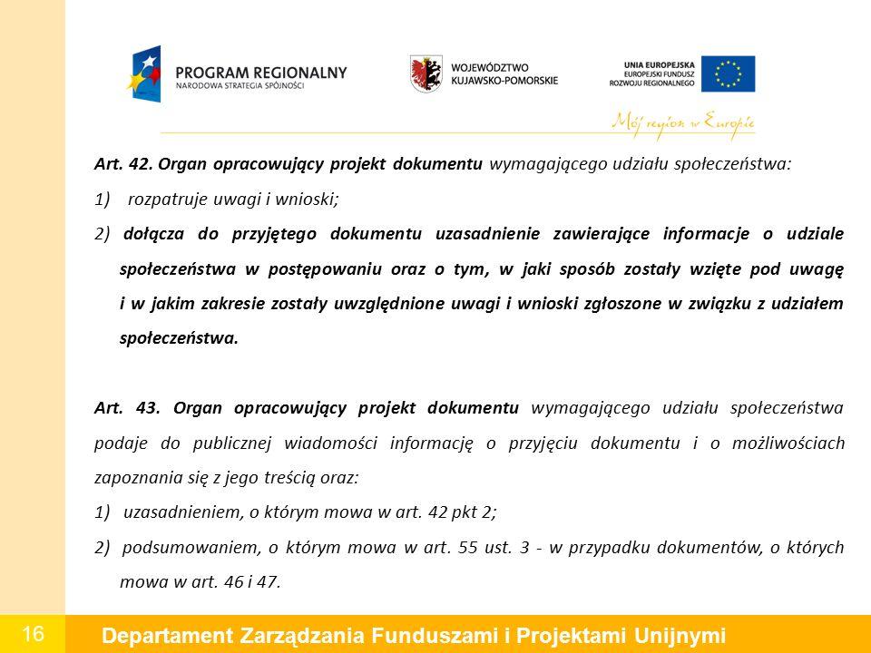 16 Departament Zarządzania Funduszami i Projektami Unijnymi Art.