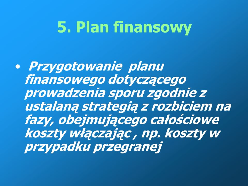 4. Najlepsze praktyczne rozwiązanie Ustalenie, jaki jest z punktu widzenia ekonomicznego i interesów przedsiębiorstwa cel i rozważenie zastosowania mo