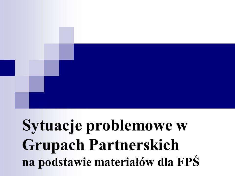 Sytuacje problemowe w Grupach Partnerskich na podstawie materiałów dla FPŚ