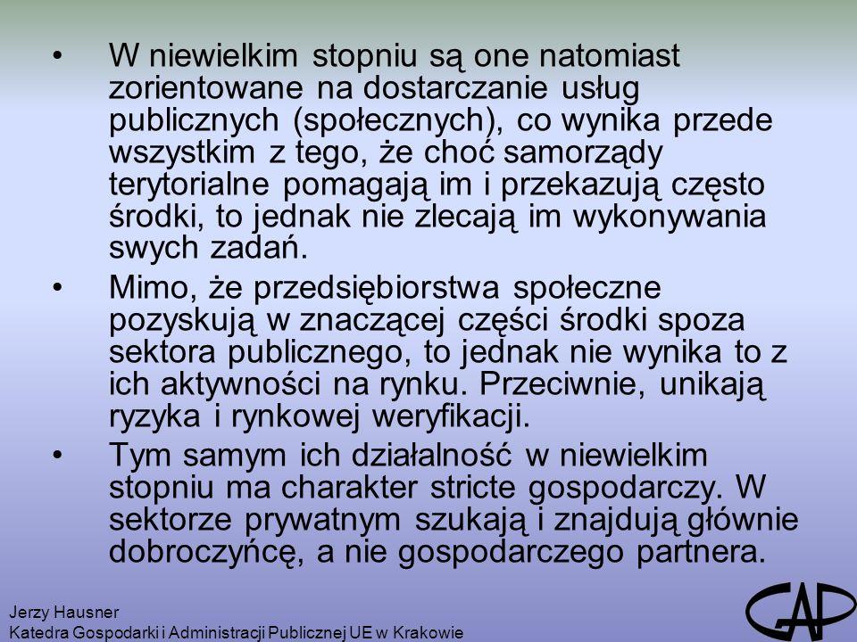 Jerzy Hausner Katedra Gospodarki i Administracji Publicznej UE w Krakowie W niewielkim stopniu są one natomiast zorientowane na dostarczanie usług pub