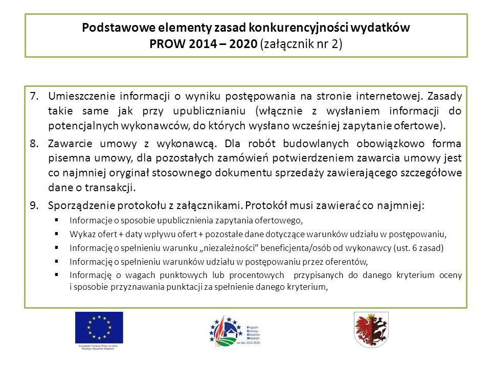Podstawowe elementy zasad konkurencyjności wydatków PROW 2014 – 2020 (załącznik nr 2) 7.Umieszczenie informacji o wyniku postępowania na stronie internetowej.