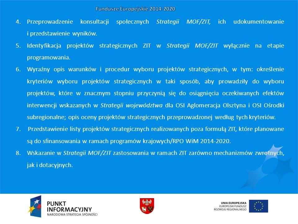 4.Przeprowadzenie konsultacji społecznych Strategii MOF/ZIT, ich udokumentowanie i przedstawienie wyników. 5.Identyfikacja projektów strategicznych ZI