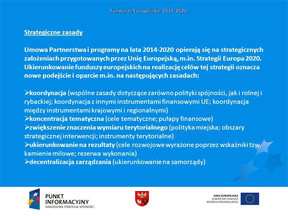 Strategiczne zasady Umowa Partnerstwa i programy na lata 2014-2020 opierają się na strategicznych założeniach przygotowanych przez Unię Europejską, m.