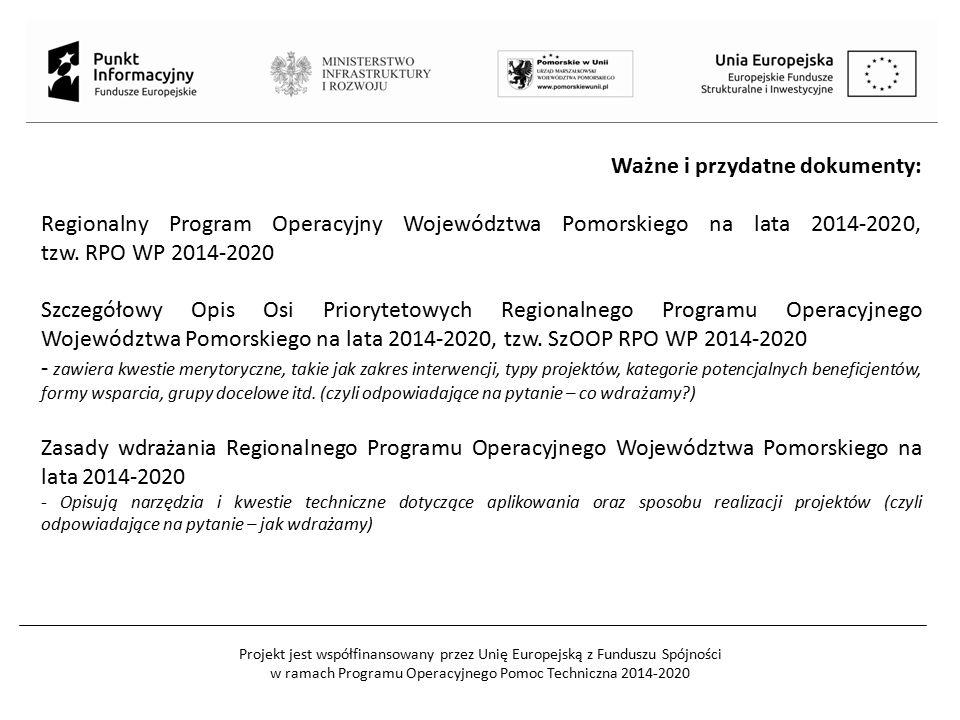 Projekt jest współfinansowany przez Unię Europejską z Funduszu Spójności w ramach Programu Operacyjnego Pomoc Techniczna 2014-2020 Ważne i przydatne d
