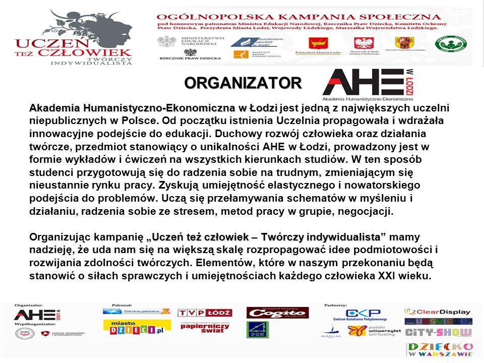 ORGANIZATOR Akademia Humanistyczno-Ekonomiczna w Łodzi Akademia Humanistyczno-Ekonomiczna w Łodzi jest jedną z największych uczelni niepublicznych w P
