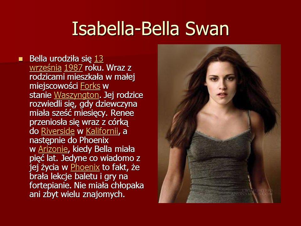 Isabella-Bella Swan Bella urodziła się 13 września 1987 roku.