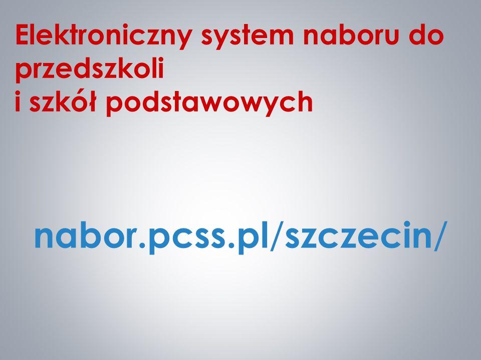 Elektroniczny system naboru do przedszkoli i szkół podstawowych nabor.pcss.pl / szczecin / 