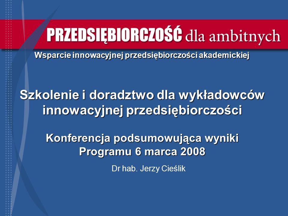 2 Wsparcie innowacyjnej przedsiębiorczości akademickiej  Przedsięwzięcie Ministra Nauki i Szkolnictwa Wyższego (X.