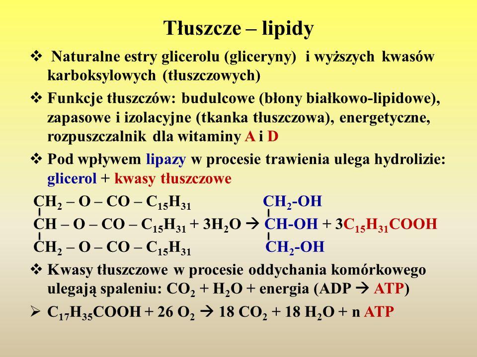 Tłuszcze – lipidy  Naturalne estry glicerolu (gliceryny) i wyższych kwasów karboksylowych (tłuszczowych)  Funkcje tłuszczów: budulcowe (błony białko