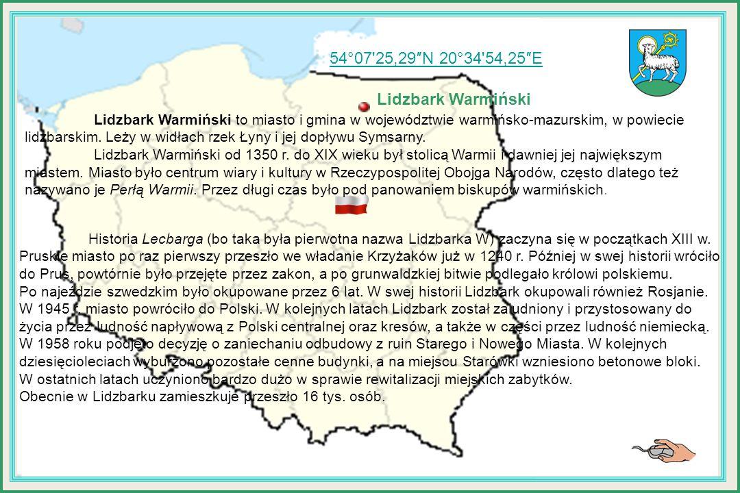 54°07 25,29″N 20°34 54,25″E Lidzbark Warmiński Lidzbark Warmiński to miasto i gmina w województwie warmińsko-mazurskim, w powiecie lidzbarskim.