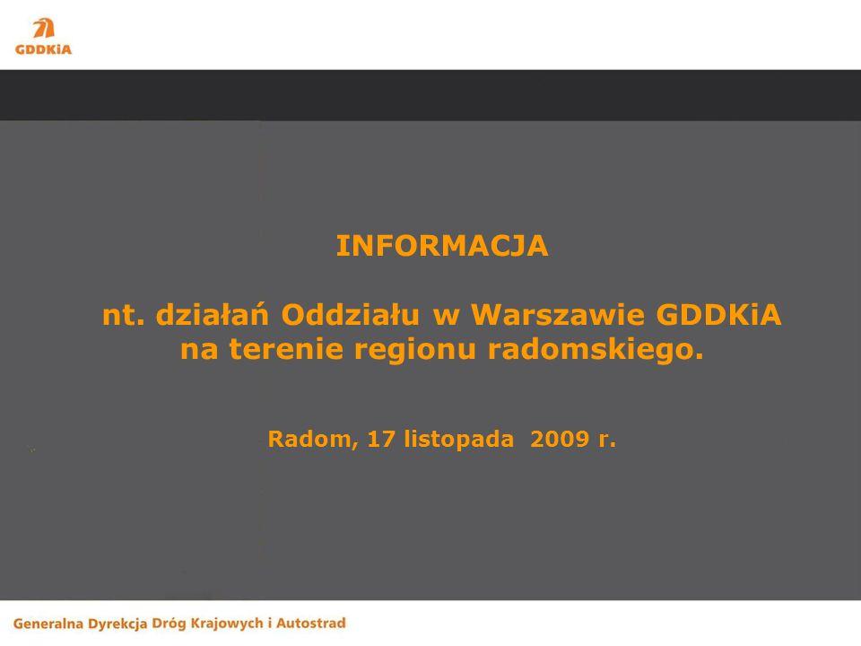 INFORMACJA nt. działań Oddziału w Warszawie GDDKiA na terenie regionu radomskiego.