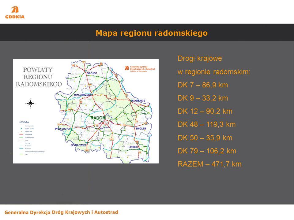 Mapa regionu radomskiego Drogi krajowe w regionie radomskim: DK 7 – 86,9 km DK 9 – 33,2 km DK 12 – 90,2 km DK 48 – 119,3 km DK 50 – 35,9 km DK 79 – 106,2 km RAZEM – 471,7 km