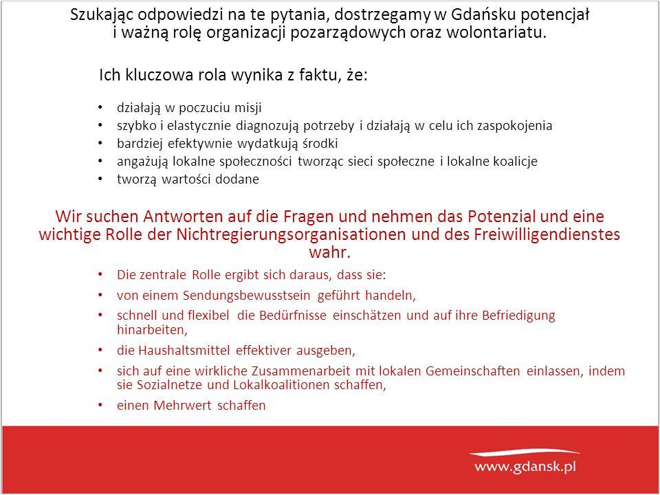 Szukając odpowiedzi na te pytania, dostrzegamy w Gdańsku potencjał i ważną rolę organizacji pozarządowych oraz wolontariatu.