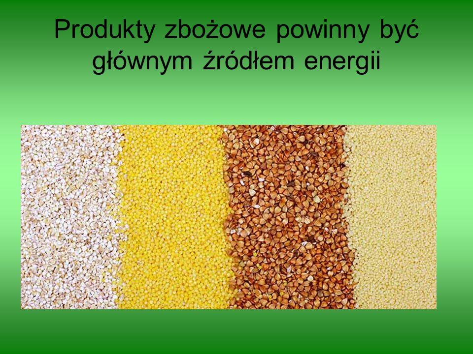 Produkty zbożowe powinny być głównym źródłem energii