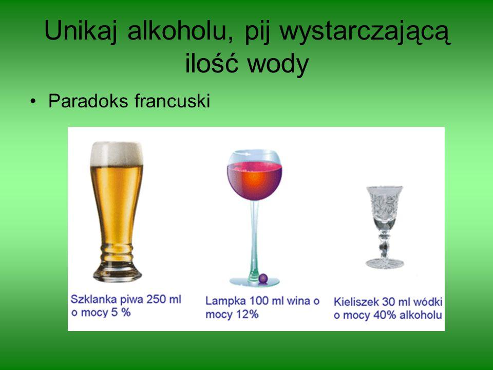 Unikaj alkoholu, pij wystarczającą ilość wody Paradoks francuski