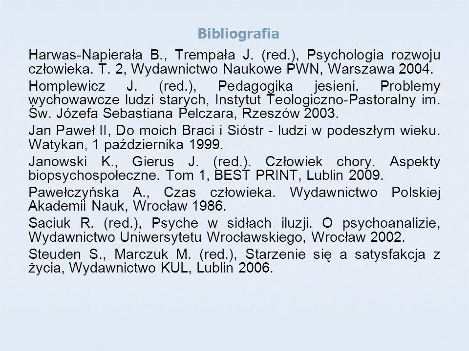Bibliografia Harwas-Napierała B., Trempała J. (red.), Psychologia rozwoju człowieka. T. 2, Wydawnictwo Naukowe PWN, Warszawa 2004. Homplewicz J. (red.