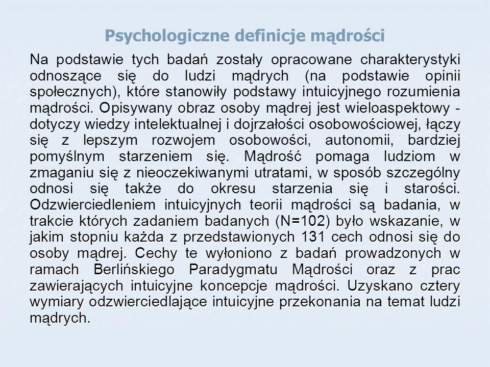 Psychologiczne definicje mądrości, w trakcie których zadaniem badanych (N=102) było wskazanie, w jakim stopniu każda z przedstawionych 131 cech odnosi się do osoby mądrej.