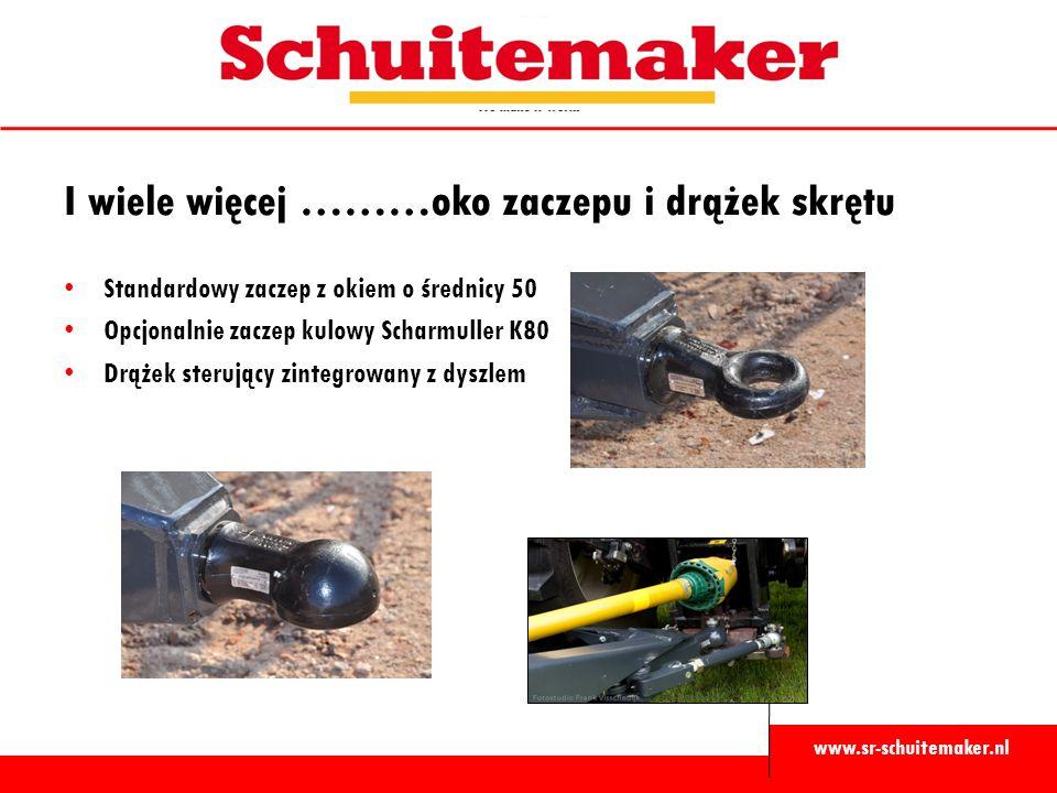 www.sr-schuitemaker.nl I wiele więcej ………oko zaczepu i drążek skrętu Standardowy zaczep z okiem o średnicy 50 Opcjonalnie zaczep kulowy Scharmuller K80 Drążek sterujący zintegrowany z dyszlem