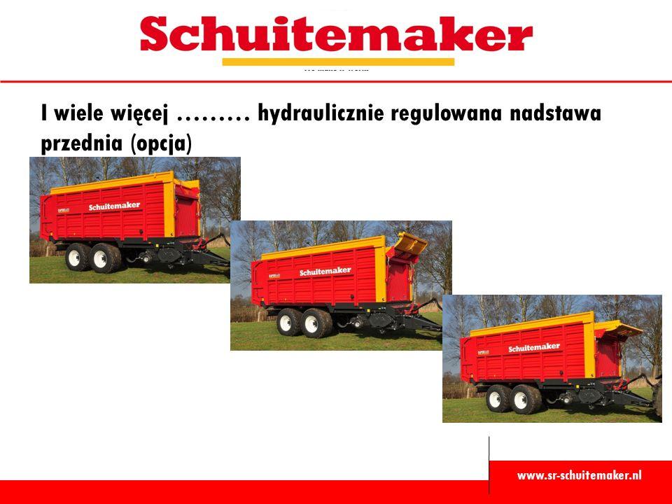 www.sr-schuitemaker.nl I wiele więcej ……… hydraulicznie regulowana nadstawa przednia (opcja)