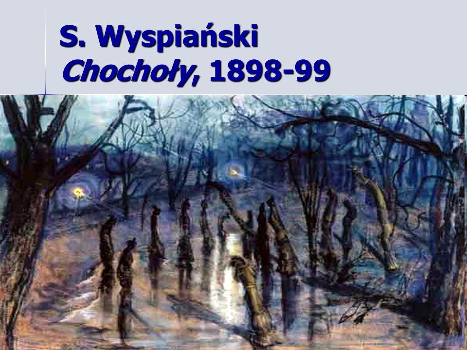S. Wyspiański Chochoły, 1898-99