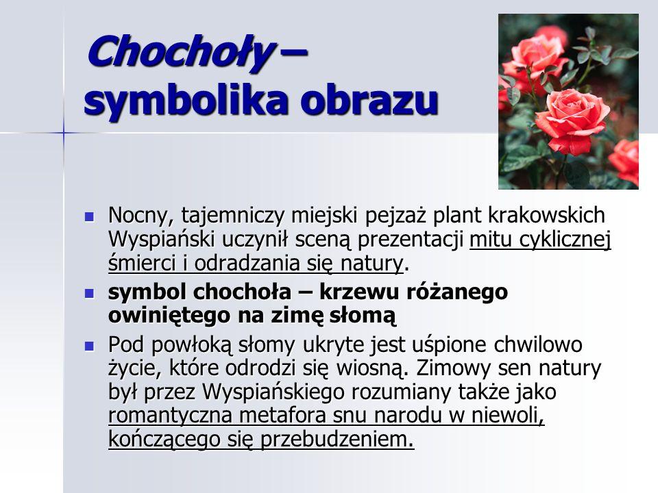 Chochoły – symbolika obrazu Nocny, tajemniczy miejski pejzaż plant krakowskich Wyspiański uczynił sceną prezentacji mitu cyklicznej śmierci i odradzan