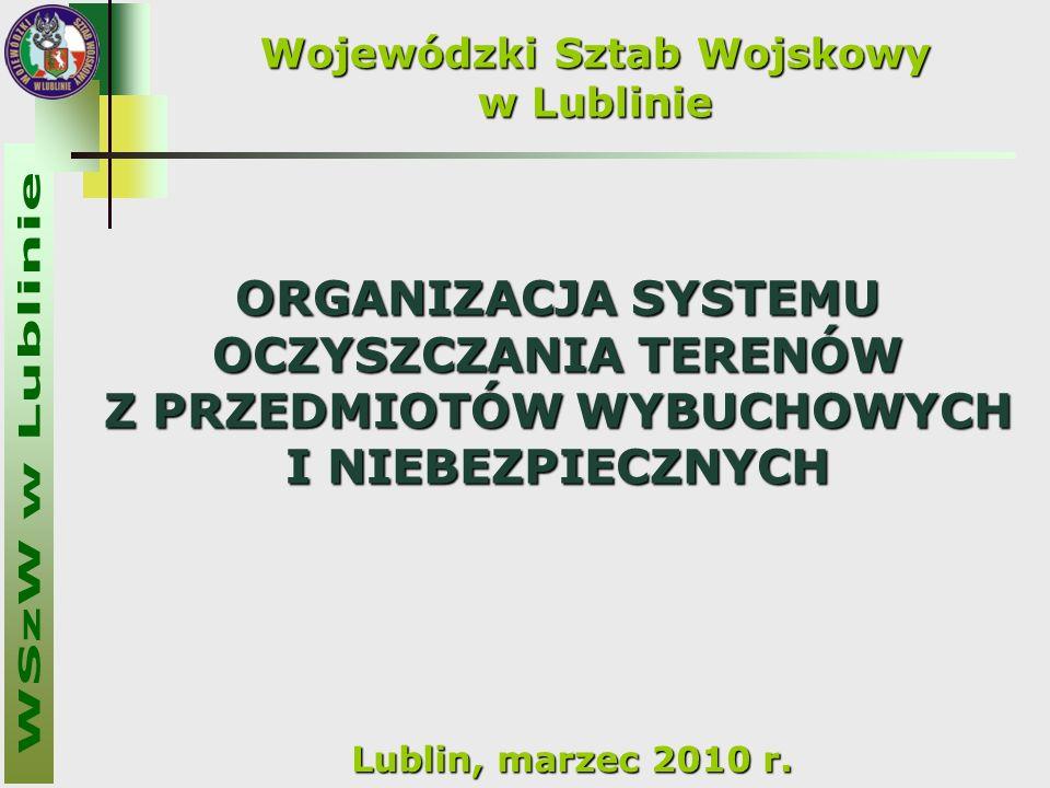 Wojewódzki Sztab Wojskowy w Lublinie Lublin, marzec 2010 r.
