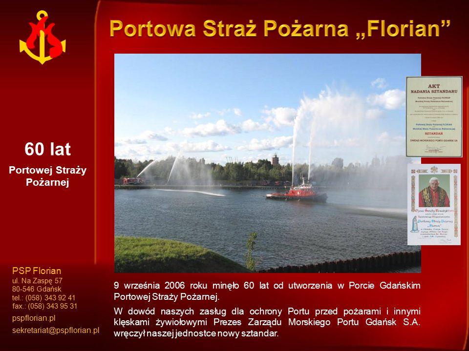 """Portowa Straż Pożarna """"Florian powstała w 1991 roku i kultywuje najlepsze tradycje pożarnicze jej poprzedniczki – Portowej Straży Pożarnej."""