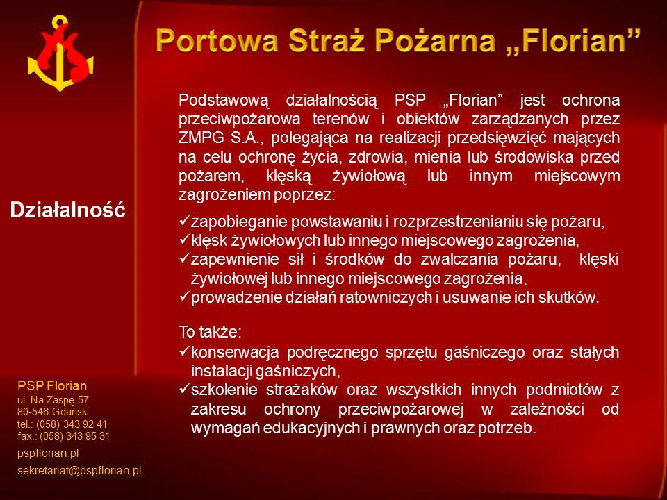 """Podstawową działalnością PSP """"Florian"""" jest ochrona przeciwpożarowa terenów i obiektów zarządzanych przez ZMPG S.A., polegająca na realizacji przedsię"""