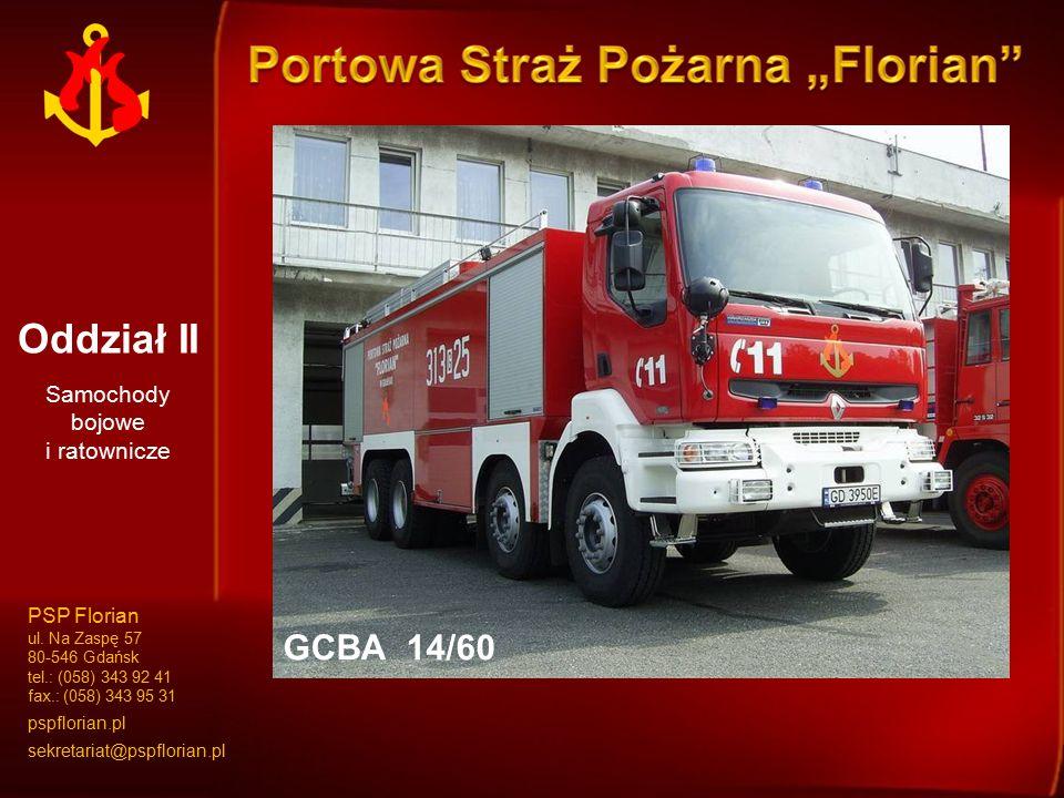 Oddział II Samochody bojowe i ratownicze GCBA 4/24GCBA 13/48GCAPR 8/60/3000GCBA 14/60 PSP Florian ul. Na Zaspę 57 80-546 Gdańsk tel.: (058) 343 92 41