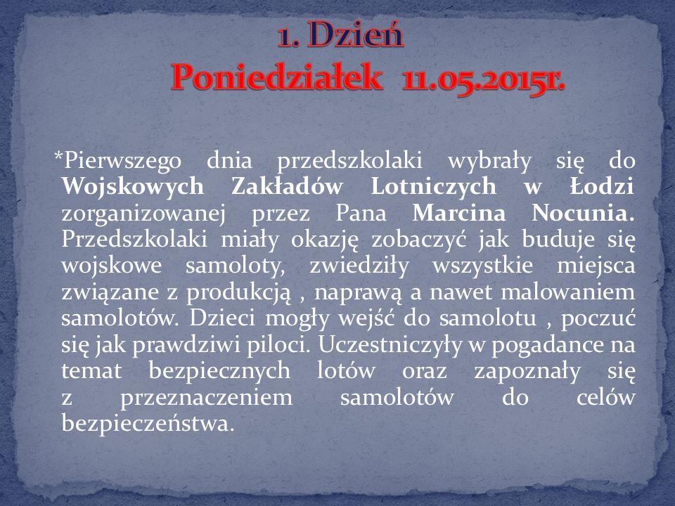 *Pierwszego dnia przedszkolaki wybrały się do Wojskowych Zakładów Lotniczych w Łodzi zorganizowanej przez Pana Marcina Nocunia.