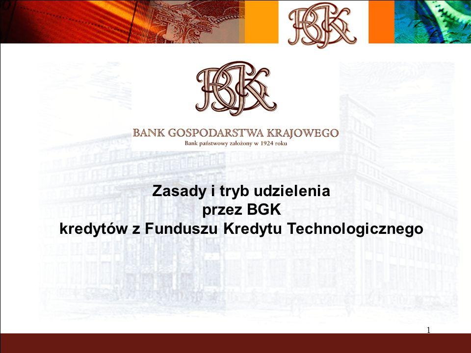1 Zasady i tryb udzielenia przez BGK kredytów z Funduszu Kredytu Technologicznego