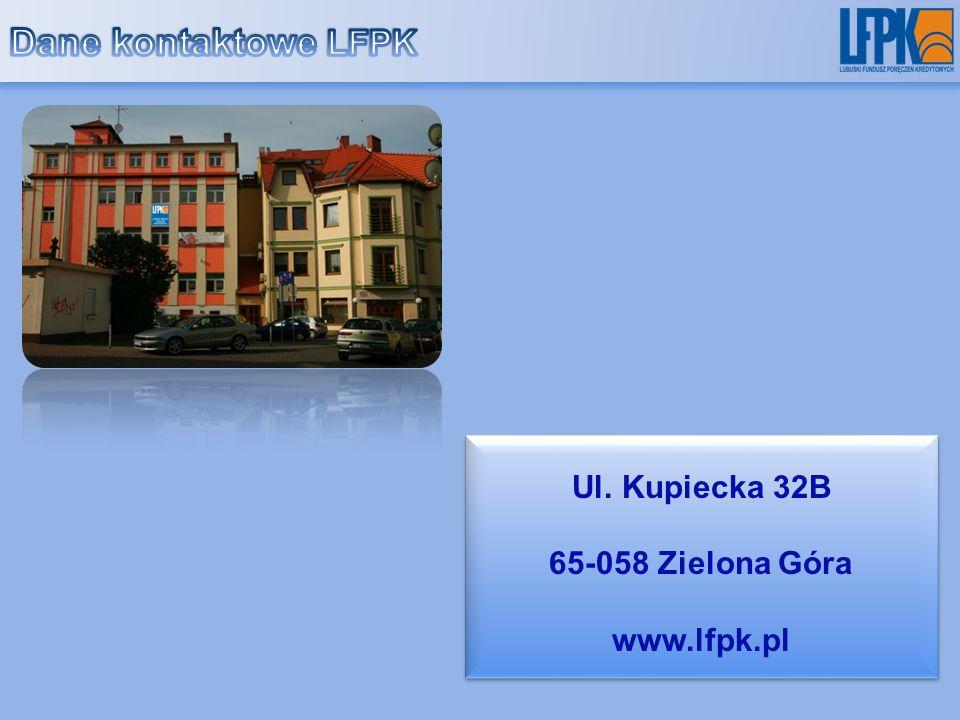 Ul. Kupiecka 32B 65-058 Zielona Góra www.lfpk.pl Ul. Kupiecka 32B 65-058 Zielona Góra www.lfpk.pl