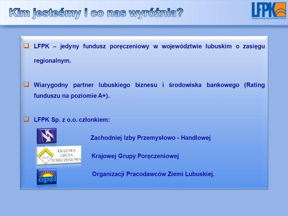  LFPK – jedyny fundusz poręczeniowy w województwie lubuskim o zasięgu regionalnym.