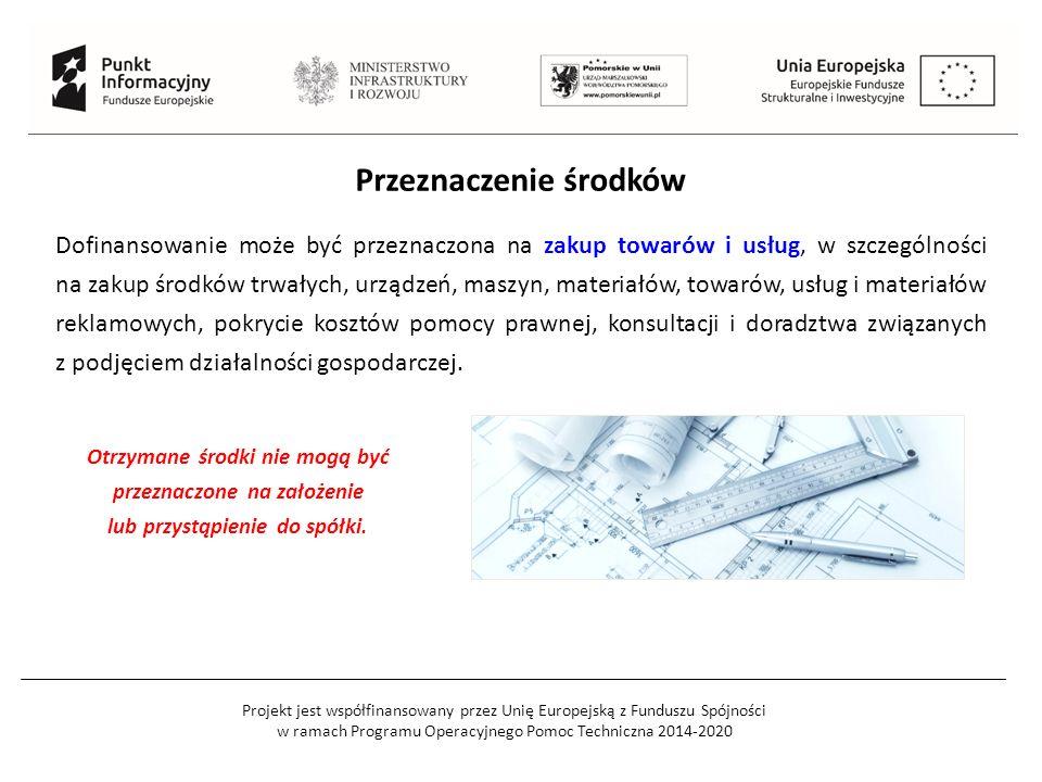 Projekt jest współfinansowany przez Unię Europejską z Funduszu Spójności w ramach Programu Operacyjnego Pomoc Techniczna 2014-2020 Przeznaczenie środk