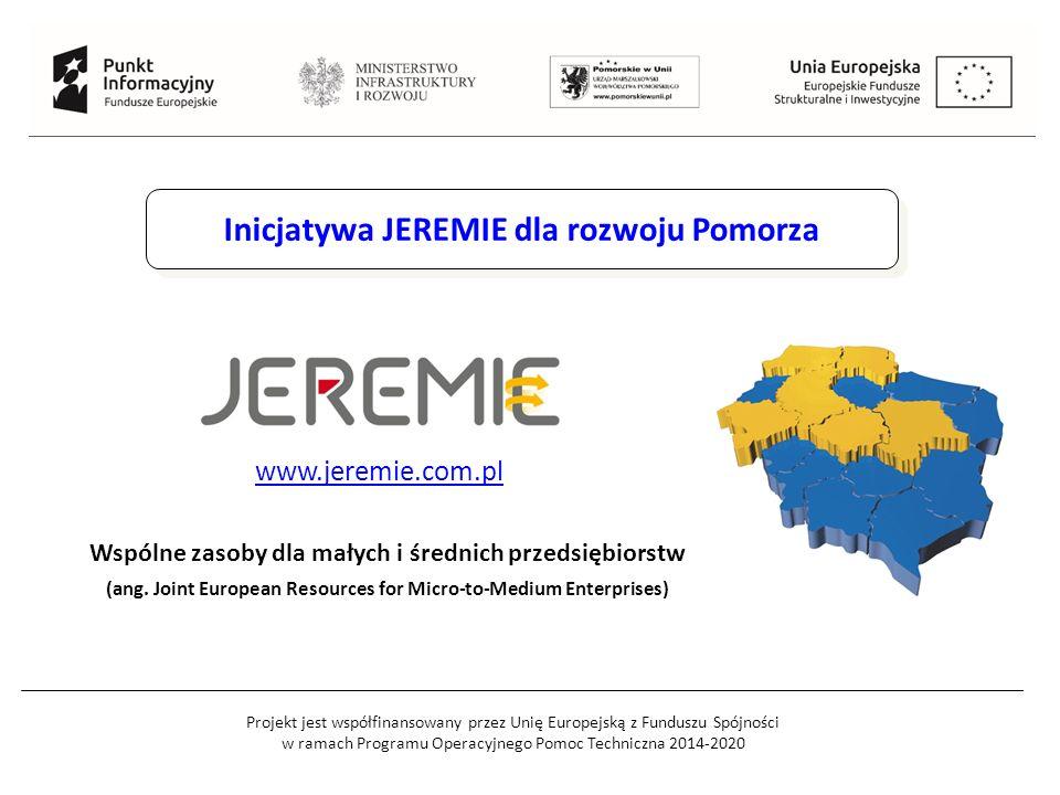 Projekt jest współfinansowany przez Unię Europejską z Funduszu Spójności w ramach Programu Operacyjnego Pomoc Techniczna 2014-2020 Inicjatywa JEREMIE