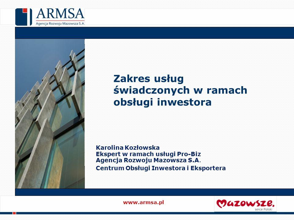 www.armsa.pl Karolina Kozłowska Ekspert w ramach usługi Pro-Biz Agencja Rozwoju Mazowsza S.A.