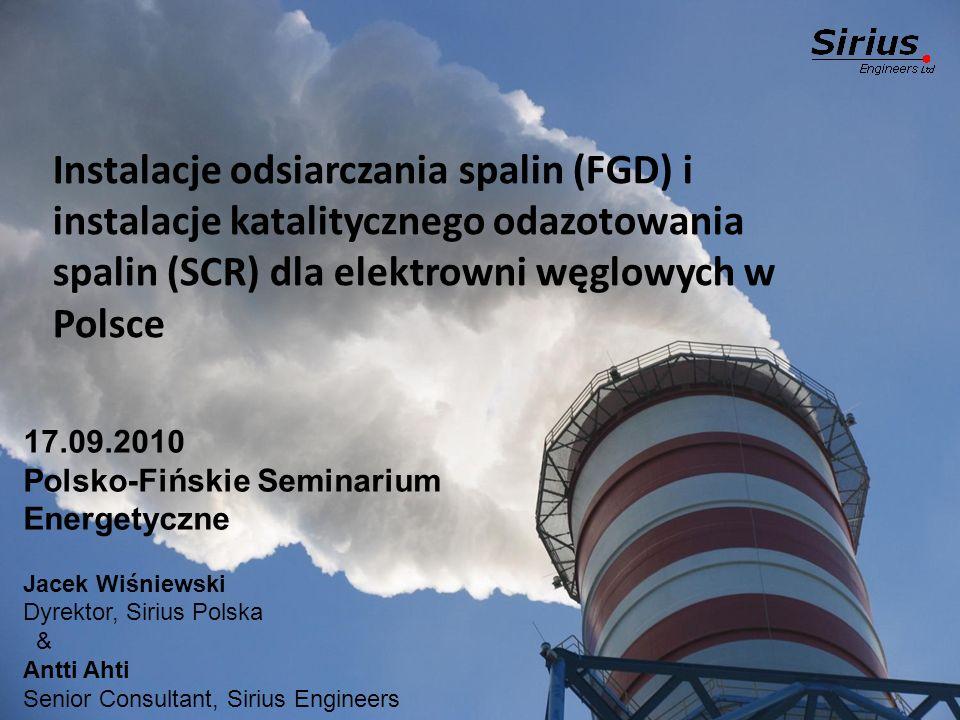 Instalacje odsiarczania spalin (FGD) i instalacje katalitycznego odazotowania spalin (SCR) dla elektrowni węglowych w Polsce 17.09.2010 Polsko-Fińskie