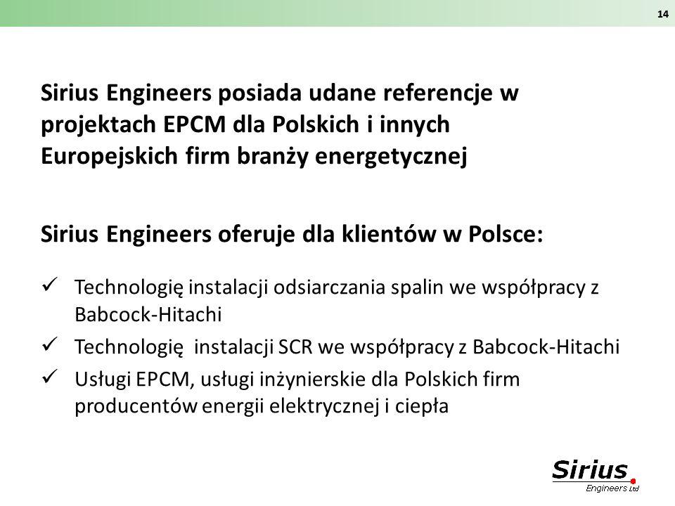 Sirius Engineers posiada udane referencje w projektach EPCM dla Polskich i innych Europejskich firm branży energetycznej Sirius Engineers oferuje dla