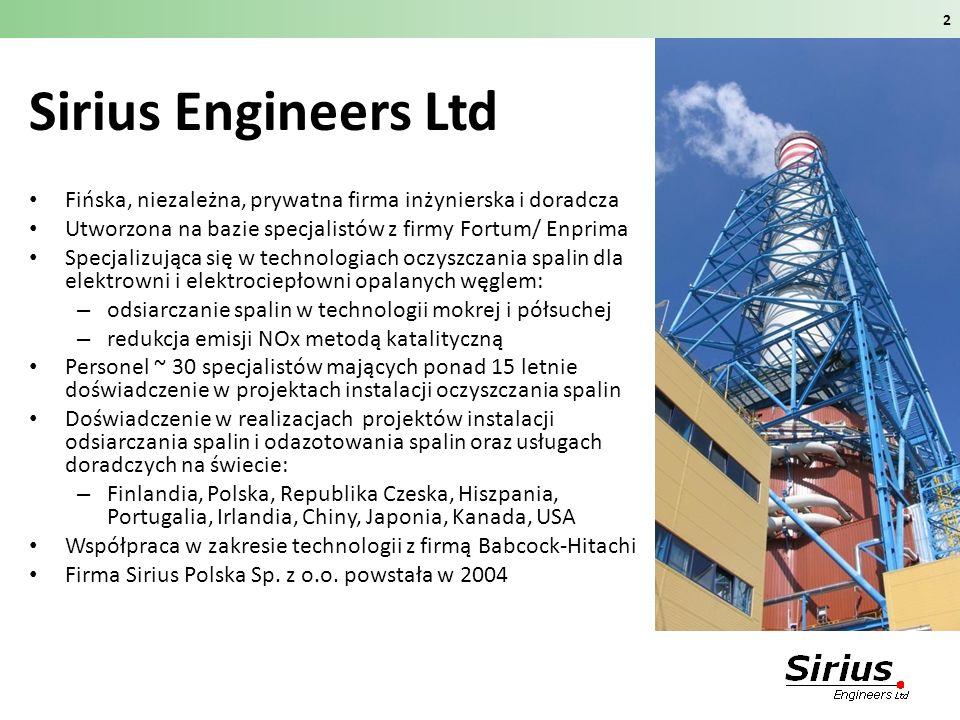 Sirius Engineers Ltd Fińska, niezależna, prywatna firma inżynierska i doradcza Utworzona na bazie specjalistów z firmy Fortum/ Enprima Specjalizująca