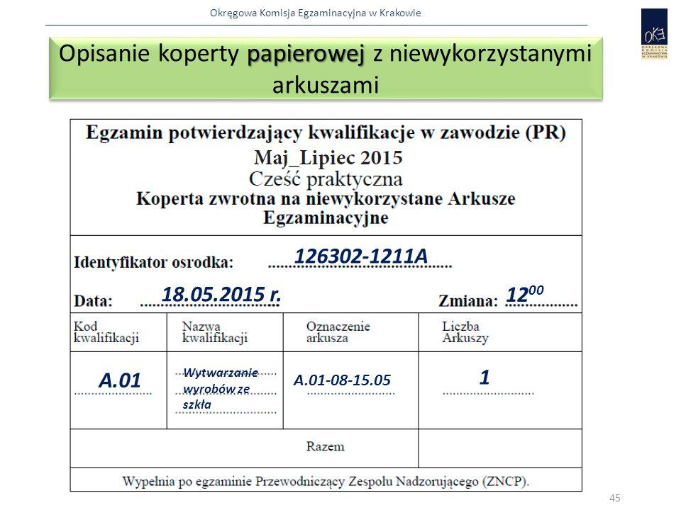 Okręgowa Komisja Egzaminacyjna w Krakowie papierowej Opisanie koperty papierowej z niewykorzystanymi arkuszami 45 126302-1211A 18.05.2015 r.