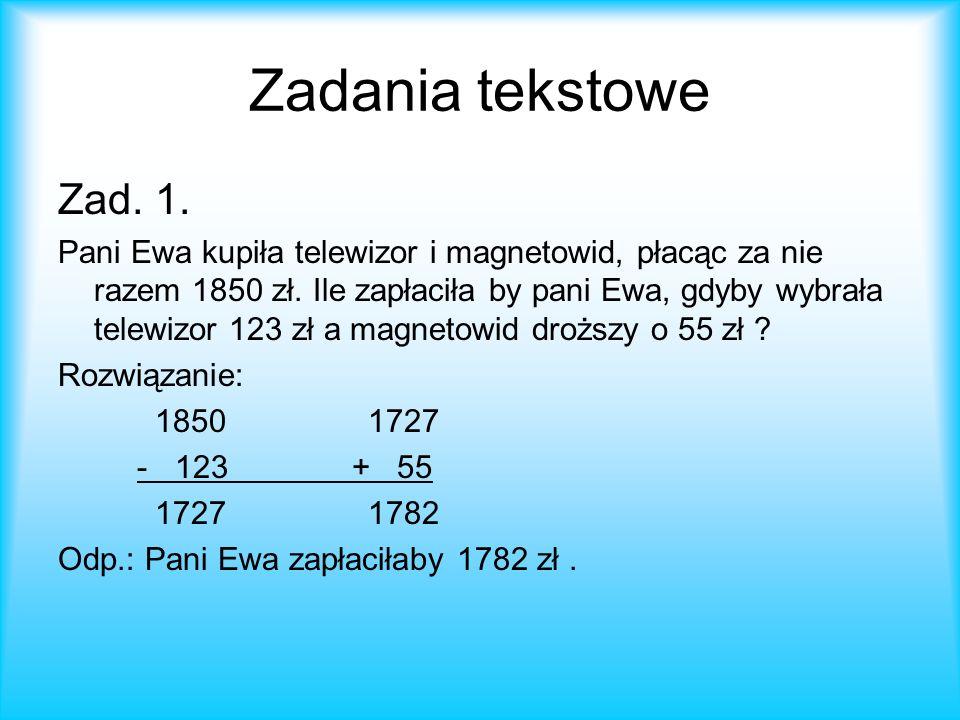 Zadania tekstowe Zad. 1. Pani Ewa kupiła telewizor i magnetowid, płacąc za nie razem 1850 zł.