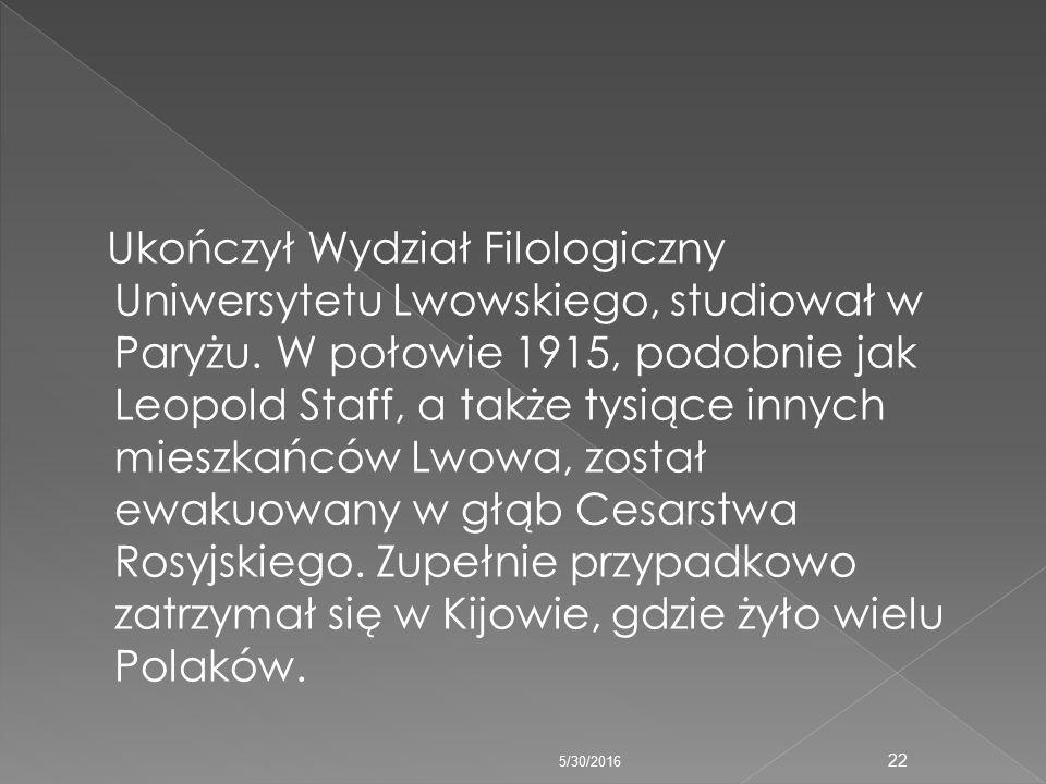 Ukończył Wydział Filologiczny Uniwersytetu Lwowskiego, studiował w Paryżu.
