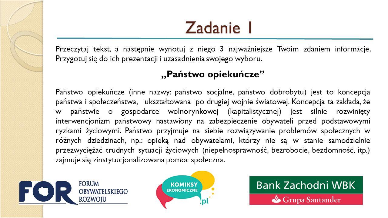 Zadanie 1 Władza publiczna zajmuje się również rozwiązywaniem problemów w zakresie polityki rodzinnej, mieszkaniowej, edukacyjnej, ochrony zdrowia, kulturalnej, zatrudnienia.