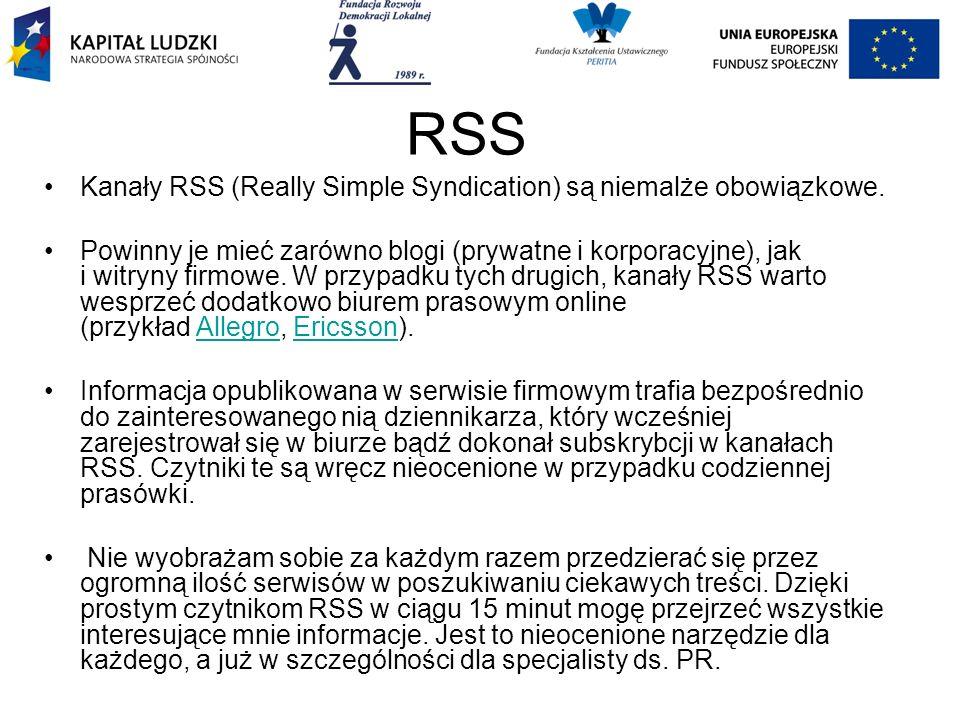 RSS Kanały RSS (Really Simple Syndication) są niemalże obowiązkowe. Powinny je mieć zarówno blogi (prywatne i korporacyjne), jak i witryny firmowe. W