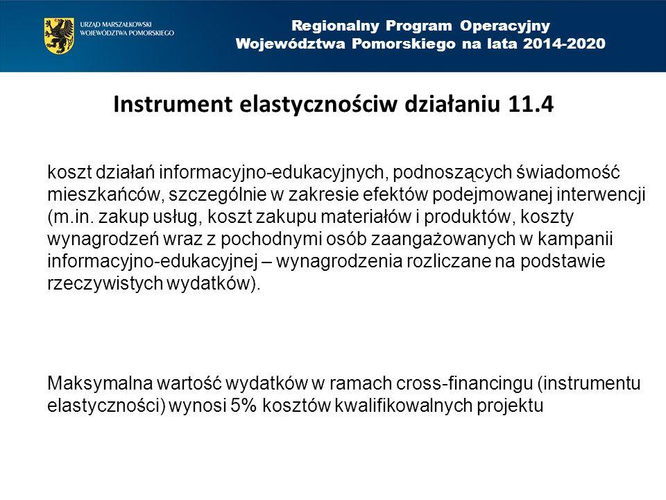 Regionalny Program Operacyjny Województwa Pomorskiego na lata 2014-2020 Instrument elastycznościw działaniu 11.4 koszt działań informacyjno-edukacyjny