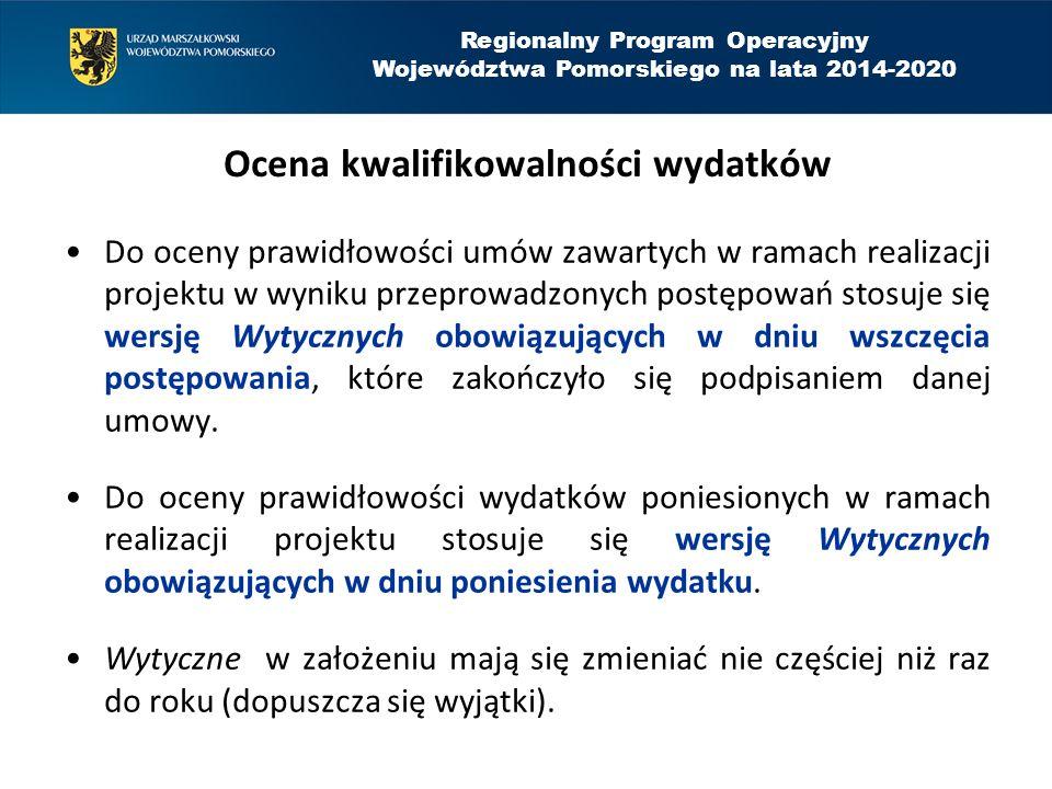 Regionalny Program Operacyjny Województwa Pomorskiego na lata 2014-2020 Ocena kwalifikowalności wydatków Do oceny prawidłowości umów zawartych w ramac