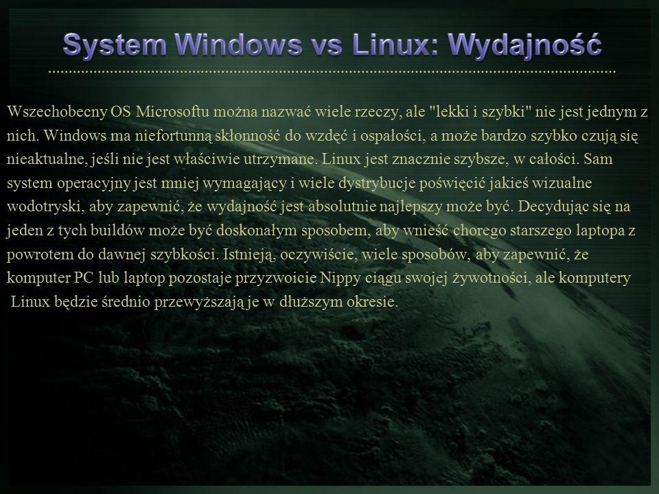 Wszechobecny OS Microsoftu można nazwać wiele rzeczy, ale