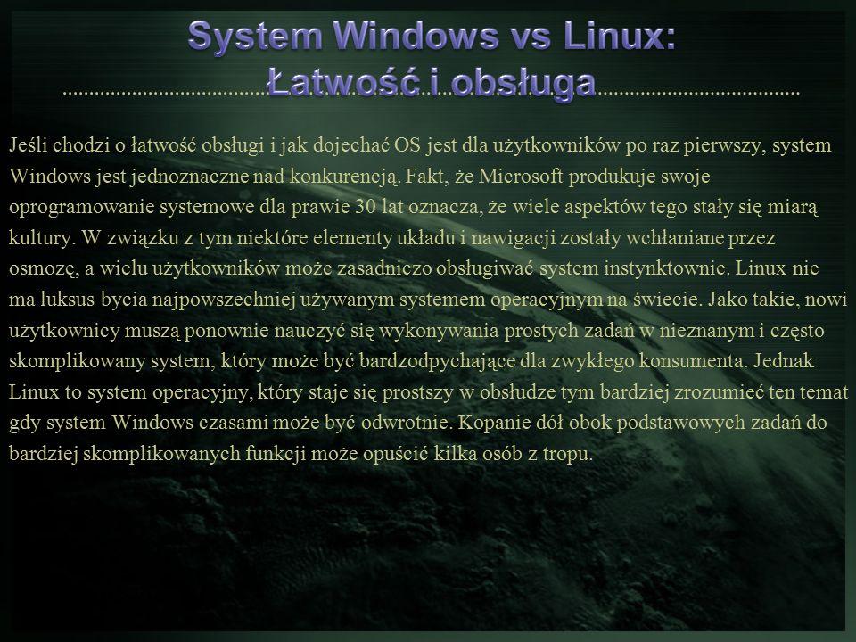 Jeśli chodzi o łatwość obsługi i jak dojechać OS jest dla użytkowników po raz pierwszy, system Windows jest jednoznaczne nad konkurencją. Fakt, że Mic