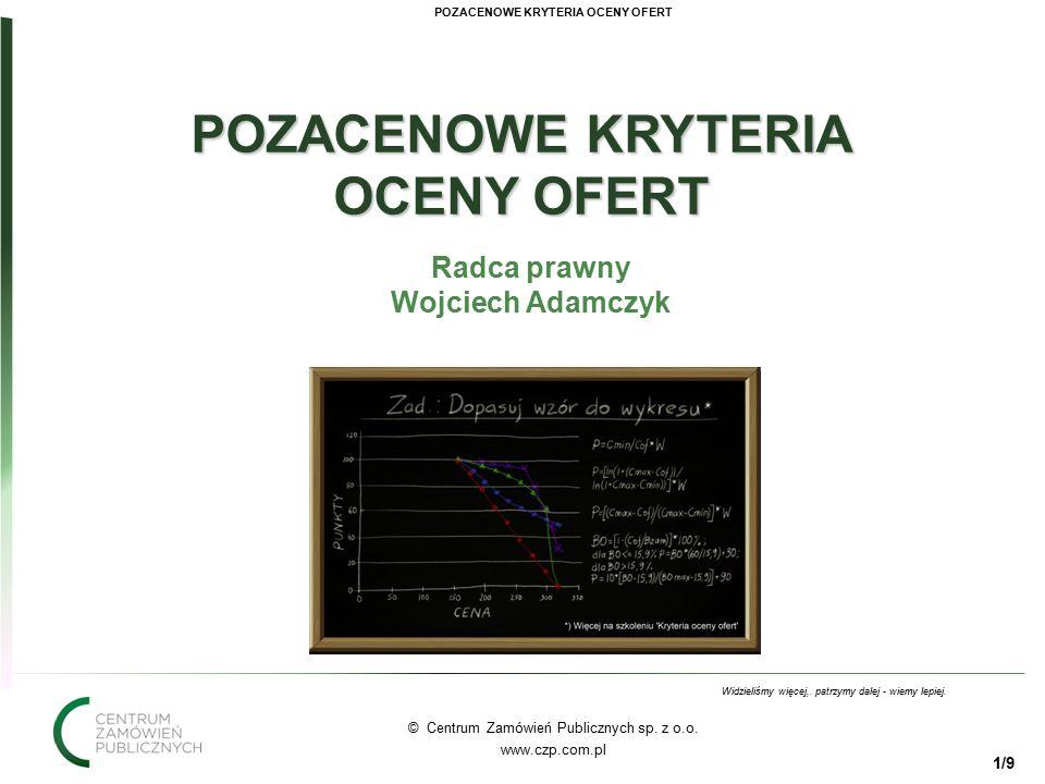11 © Centrum Zamówień Publicznych sp. z o.o. www.czp.com.pl Widzieliśmy więcej,.